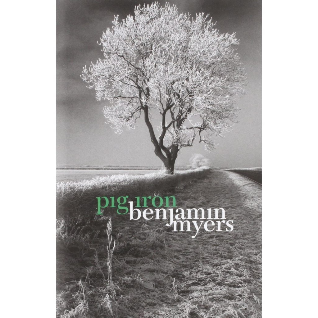Pig Iron by Benamin Myers